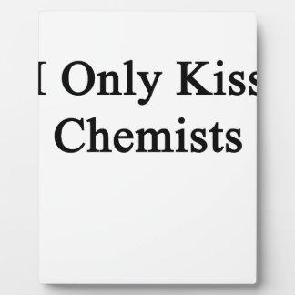 私は化学者だけに接吻します フォトプラーク