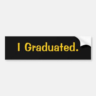 私は卒業しました。 バンパーステッカー