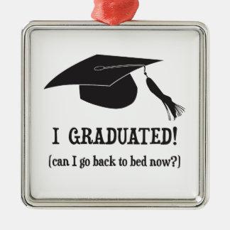 私は卒業しました!  私は今寝かせることを戻ってもいいですか。 シルバーカラー正方形オーナメント