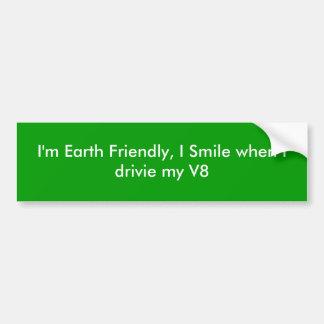 私は友好的な地球私微笑しますとIのdrivie私のV8です バンパーステッカー