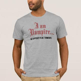 私は吸血鬼です; 私は苦しめられるために仮定されます Tシャツ