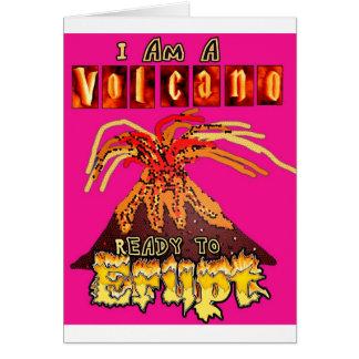 私は噴火すること準備ができた火山です カード
