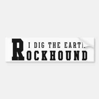 私は地球のRockhoundのバンパーステッカーを掘ります バンパーステッカー