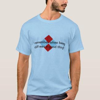 私は堅いよい事いつだったか覚えています! Tシャツ