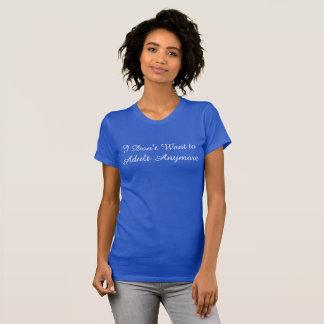 私は大人にもうほしくないです Tシャツ
