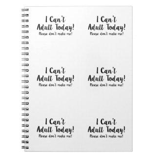 私は大人今日できません! ノートブック