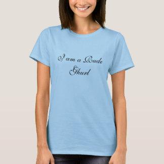 私は失礼なGhurlです Tシャツ