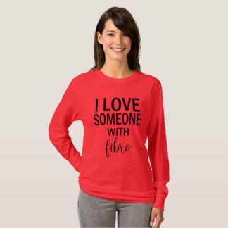 私は女性のためのFibroワイシャツとの誰かを愛します Tシャツ