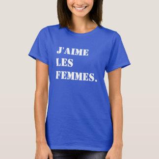 私は女性を愛します。 フランスののJ'aimeのlesのfemmes Tシャツ