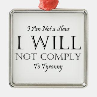 私は奴隷ではないです-私は専制政治に従いません メタルオーナメント