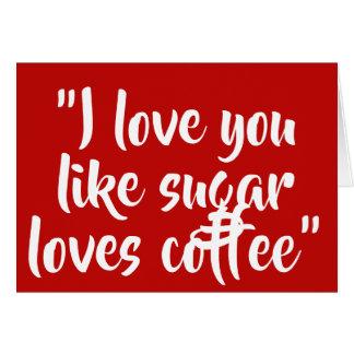 私は好みますコーヒー愛砂糖を愛します カード