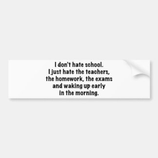 私は学校を憎みません バンパーステッカー