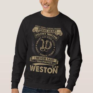 私は完全でした。 私はWESTONです スウェットシャツ