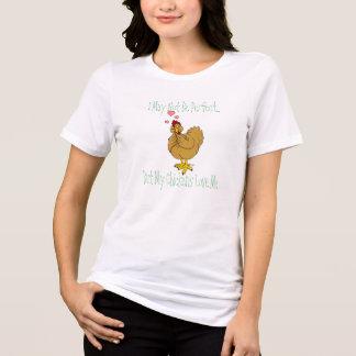 私は完全ではないかもしれません….しかし私の鶏は私を愛します Tシャツ