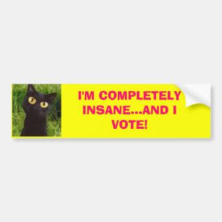 私は完全に異常…であり、投票します! バンパーステッカー