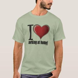 私は家庭で働くことを愛します Tシャツ
