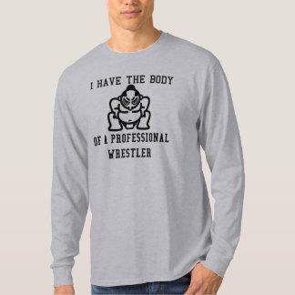 私は専門のレスリング選手の体を有します Tシャツ