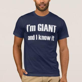 私は巨大であり、それを知っています Tシャツ