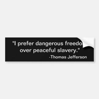 """""""私は平和な奴隷上の危ない自由を…好みます バンパーステッカー"""