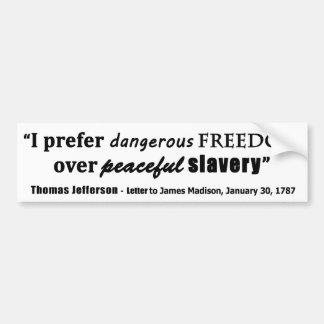 私は平和な隷属上の危ない自由を好みます バンパーステッカー