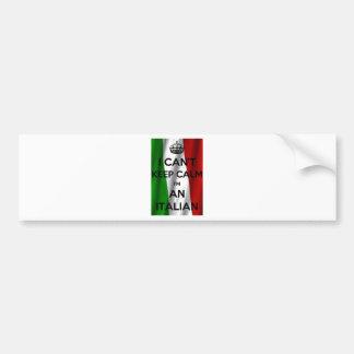 私は平静を保つことができません… 私はイタリアンです バンパーステッカー