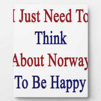 私は幸せであるためにちょうどノルウェーについて考える必要があります フォトプラーク