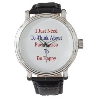 私は幸せであるためにちょうどプエルトリコについて考える必要があります 腕時計