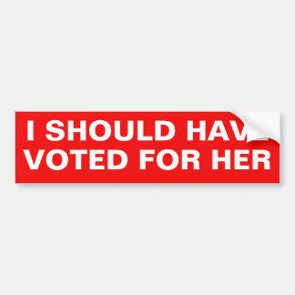 私は彼女のために投票するべきです バンパーステッカー