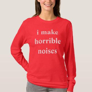 私は恐ろしい騒音を作ります Tシャツ