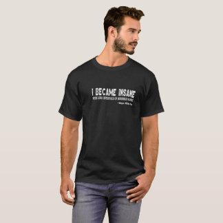 私は恐ろしいSaの長い間隔と異常になりました Tシャツ