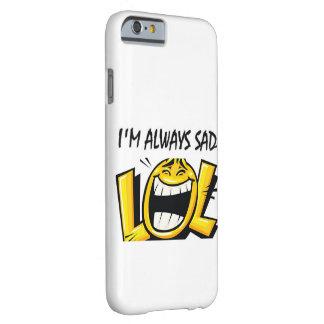 私は悲しいです常に BARELY THERE iPhone 6 ケース