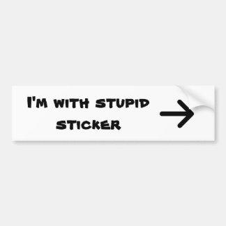 私は愚かのステッカーとあります バンパーステッカー