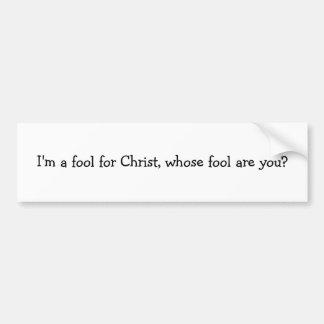 私は愚か者がのキリストのための愚か者です、か。 バンパーステッカー