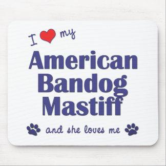 私は愛します私のアメリカのBandogのマスティフ(メス犬)を マウスパッド