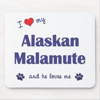 私は愛します私のアラスカンマラミュート(オス犬)を マウスパッド