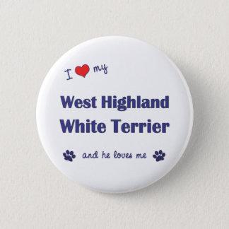 私は愛します私のウエスト・ハイランド・ホワイト・テリア(オス犬)を 5.7CM 丸型バッジ