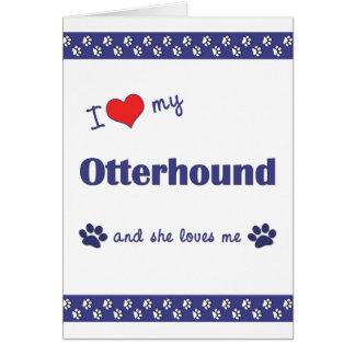 私は愛します私のカワウソ猟犬(メス犬)を カード