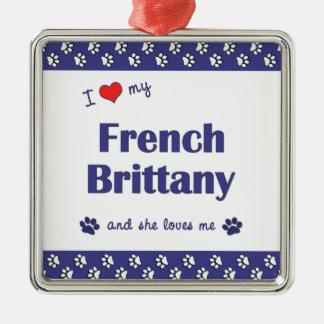 私は愛します私のフランスのなブリッタニー(メス犬)を メタルオーナメント