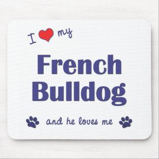 私は愛します私のフレンチ・ブルドッグ(オス犬)を マウスパッド