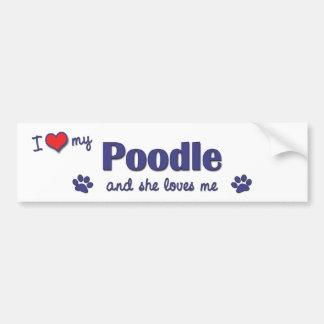 私は愛します私のプードル(メス犬)を バンパーステッカー