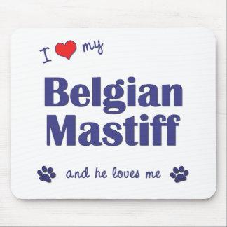 私は愛します私のベルギーのマスティフ(オス犬)を マウスパッド