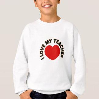 私は愛します私の先生(ハート)を スウェットシャツ