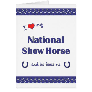 私は愛します私の国民ショーの馬(雄の馬)を カード
