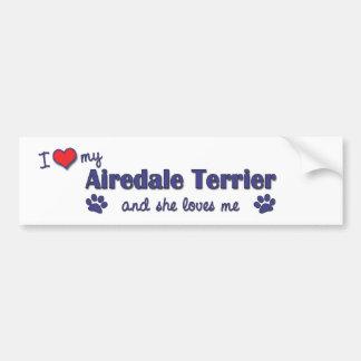 私は愛します私のAiredaleテリア(メス犬)を バンパーステッカー