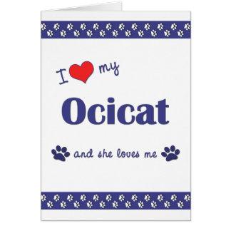 私は愛します私のOcicat (メス猫)を カード