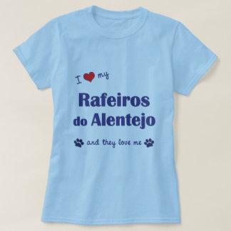 私は愛します私のRafeirosをしますアレンテジョ(多数犬)を Tシャツ