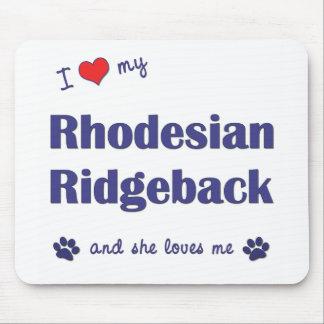 私は愛します私のRhodesian Ridgeback (メス犬)を マウスパッド
