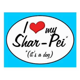 私は愛します私のShar-Pei (それは犬です)を ポストカード