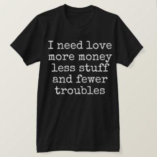 私は愛を必要とします Tシャツ