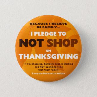 私は感謝祭で買物をしないために誓約します 缶バッジ
